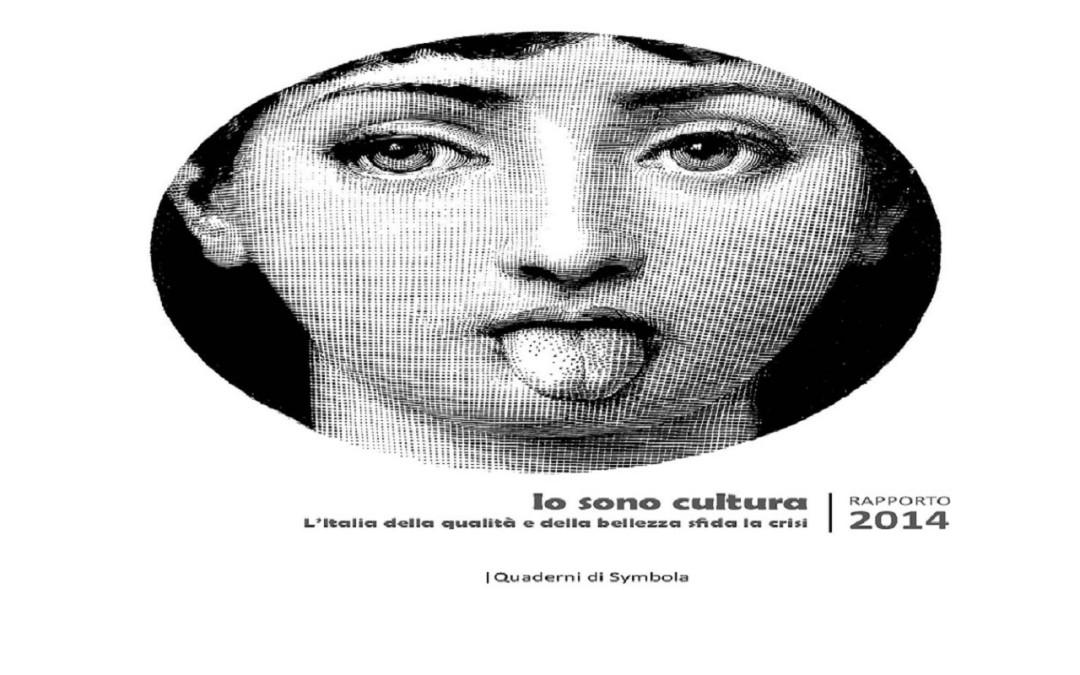 Io sono Cultura – L'Italia della qualità e della bellezza sfida la crisi
