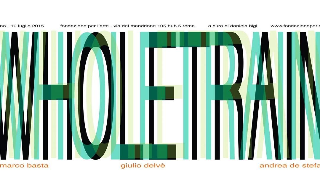 """Inaugurazione mostra """"Wholetrain"""", a cura di Daniela Bigi"""
