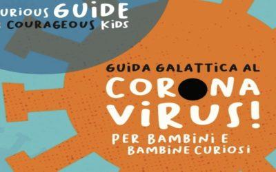 """""""Guida galattica per bambini e bambine curiosi"""". Quattro musei italiani stilano una guida per spiegare il Coronavirus a bambine e bambini."""